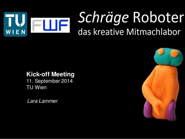 Kick-off Meeting  11. September 2014  TU Wien  Lara Lammer