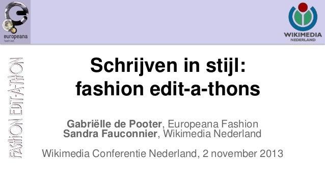 Schrijven in stijl: fashion edit-a-thons Gabriëlle de Pooter, Europeana Fashion Sandra Fauconnier, Wikimedia Nederland  Wi...