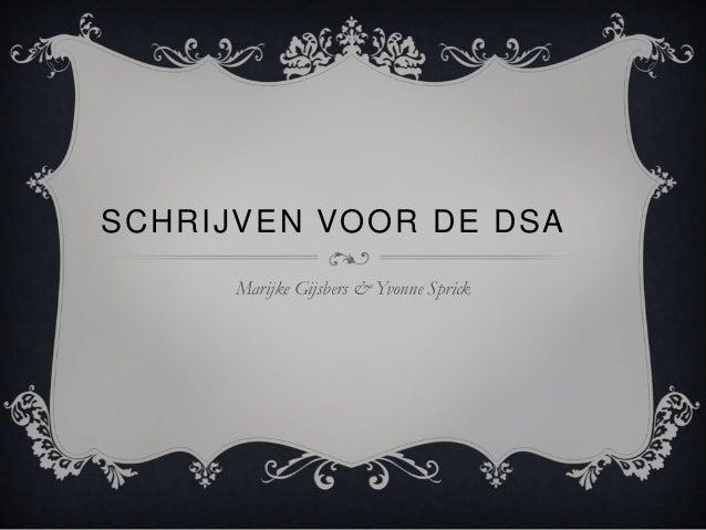 SCHRIJVEN VOOR DE DSAMarijke Gijsbers & Yvonne Sprick