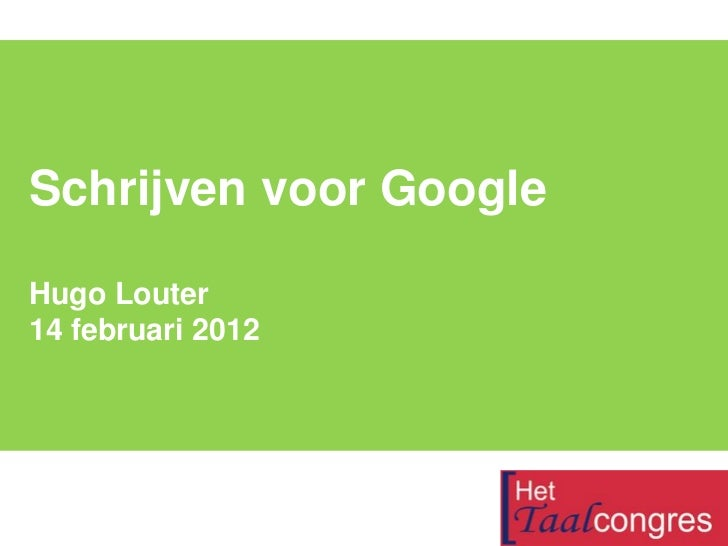Schrijven voor GoogleHugo Louter14 februari 2012