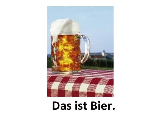Das ist Bier.