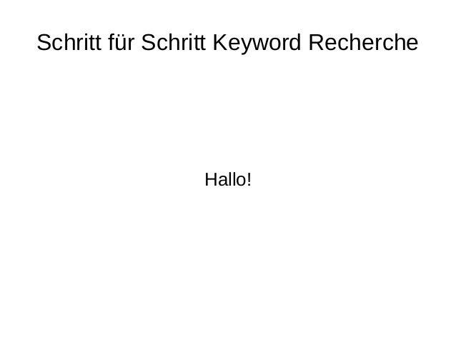 Schritt für Schritt Keyword Recherche Hallo!