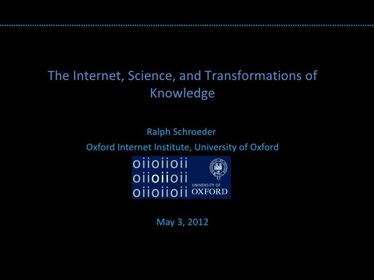 The Internet, Science, and Transformations of                  Knowledge                          TITLE                   ...