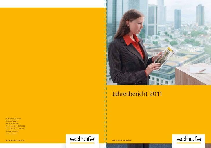 Jahresbericht 2011SCHUFA Holding AGKormoranweg 565201 WiesbadenTel.+49 (0) 611-9278-888Fax+49 (0) 611-9278-887pres...