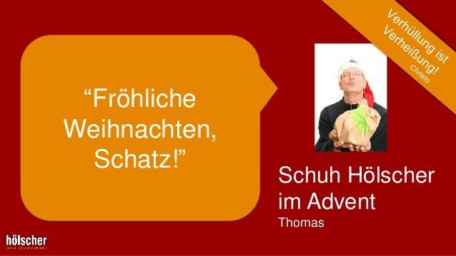 """""""Fröhliche Weihnachten, Schatz!""""  Schuh Hölscher im Advent Thomas"""