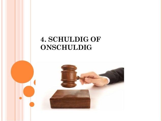 4. SCHULDIG OFONSCHULDIG