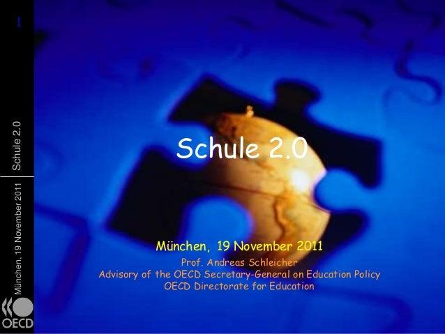 11München,19November2011Schule2.0 Schule 2.0 München, 19 November 2011 Prof. Andreas Schleicher Advisory of the OECD Secre...