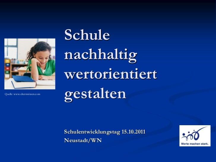 Schule                               nachhaltig                               wertorientiertQuelle: www.elternwissen.com  ...