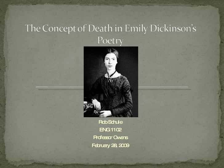 a literary analysis of the death in poetry by emily dickinson Emily dickinson is one of america's greatest and most original poets of all time when the first volume of her poetry was published in 1890, four years after her death, it met with stunning to gauge the extent of dickinson's rebellion, consideration must be taken of the nature of church.