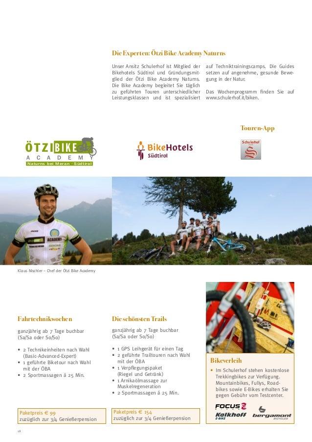 Die Experten: Ötzi Bike Academy Naturns Unser Ansitz Schulerhof ist Mitglied der Bikehotels Südtirol und Gründungsmitglied...
