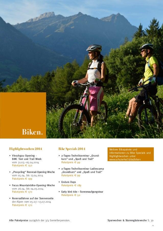 Biken. Highlightwochen 2014  Bike Specials 2014  • inschgau Opening V BMC Test und Trail Week vom 31.03.–05.04.2014 Paket...