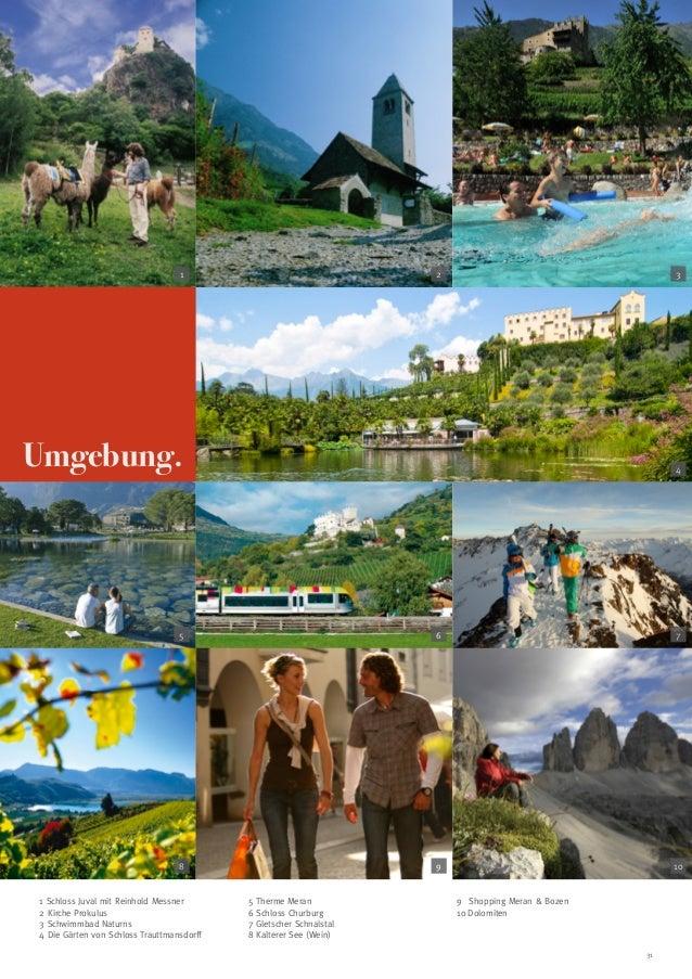 1  2  3  Umgebung.  4  5  6  7  8  9  10  1 Schloss Juval mit Reinhold Messner 2 Kirche Prokulus 3 Schwimmbad Naturns 4 Di...