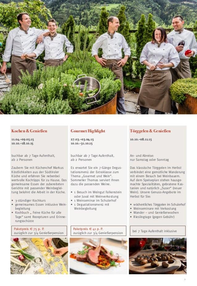 3 Kochen & Genießen 11.04.–09.05.15 10.10.–18.10.15 buchbar ab 7 Tage Aufenthalt, ab 2 Personen Zaubern Sie mit Küchenchef...