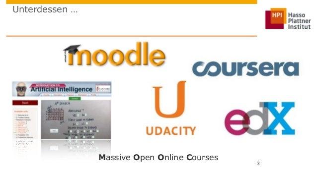 Unterdessen …  3  Massive Open Online Courses