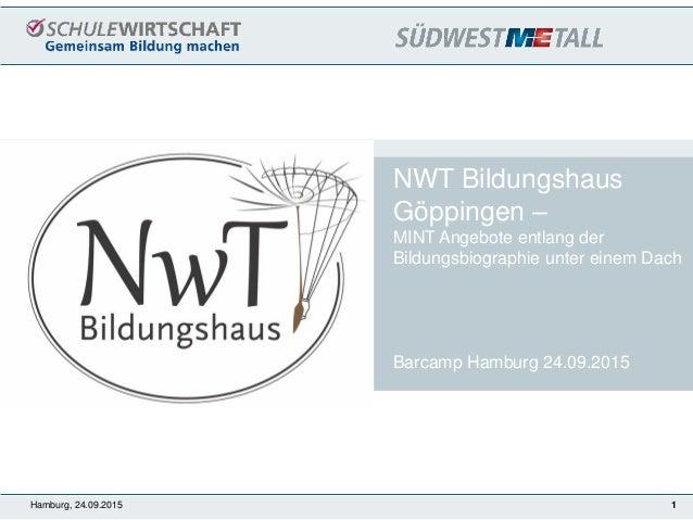 Hamburg, 24.09.2015 1 Pressekonferenz 24. April 2008 Bezirksgruppe Neckar-Fils NWT Bildungshaus Göppingen – MINT Angebote ...
