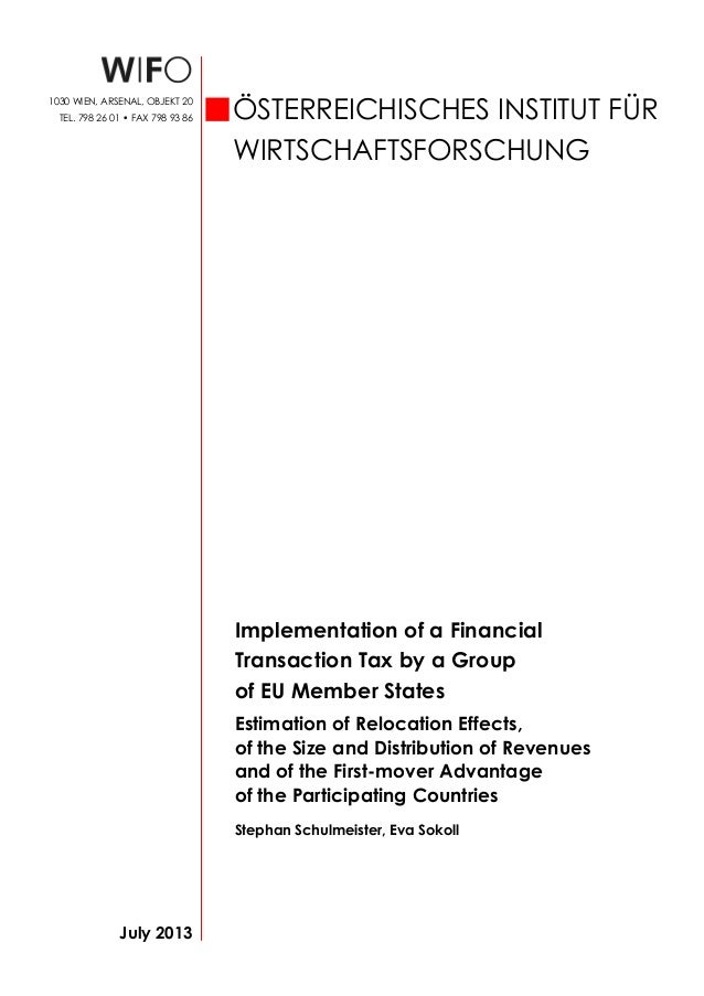 Implementation of a Financial Transaction Tax by a Group of EU Member States Estimation of Relocation Effects, of the Size...