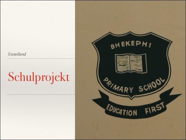 Swasiland Schulprojekt