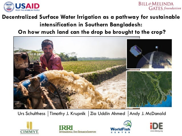 Urs Schulthess ⏐Timothy J. Krupnik ⏐Zia Uddin Ahmed ⏐Andy J. McDonald Decentralized Surface Water Irrigation as a pathw...