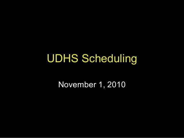 UDHS Scheduling November 1, 2010