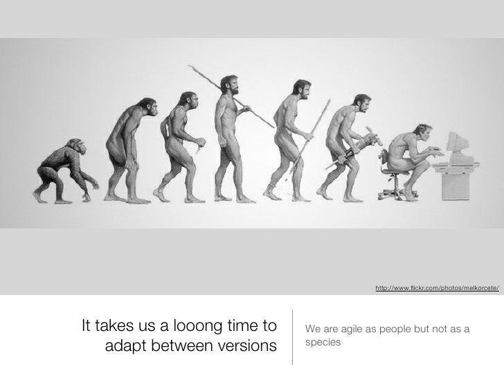 http://www.flickr.com/photos/melkorcete/It takes us a looong time to   We are agile as people but not as a     adapt betwee...