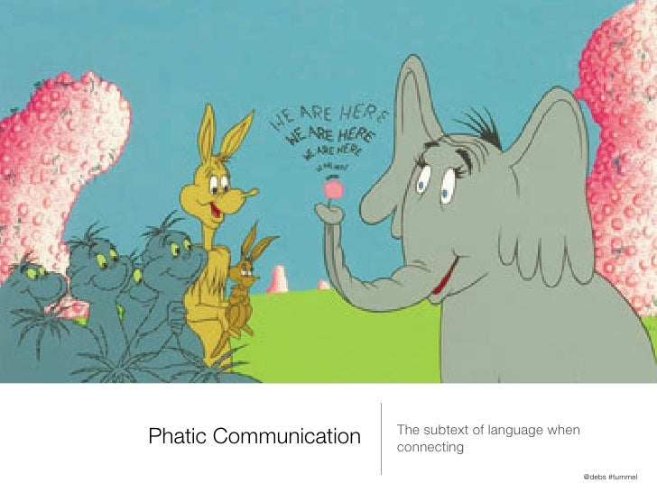 The subtext of language whenPhatic Communication   connecting                                                      @debs #...