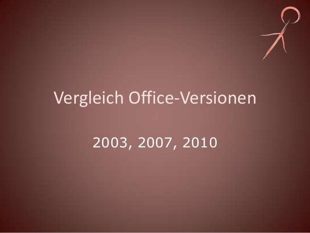 Vergleich Office-Versionen     2003, 2007, 2010