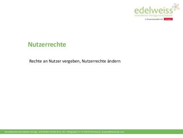 Harenberg Kommunikation Verlags- und Medien GmbH & Co. KG • Königswall 21 • D-44137 Dortmund | www.edelweiss-de.com Nutzer...