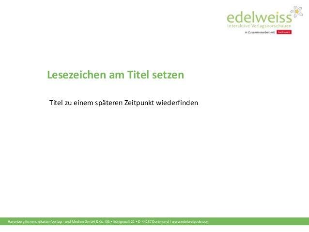 Harenberg Kommunikation Verlags- und Medien GmbH & Co. KG • Königswall 21 • D-44137 Dortmund | www.edelweiss-de.com Leseze...