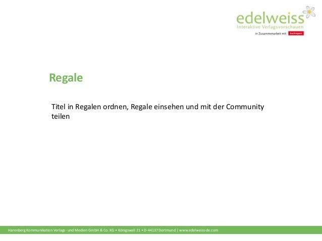 Harenberg Kommunikation Verlags- und Medien GmbH & Co. KG • Königswall 21 • D-44137 Dortmund | www.edelweiss-de.com Regale...