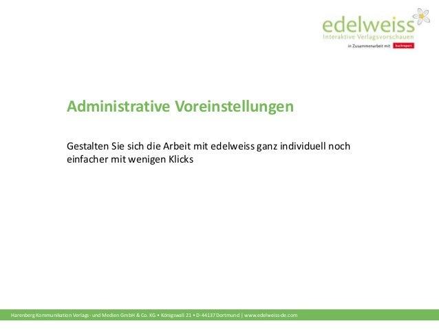 Harenberg Kommunikation Verlags- und Medien GmbH & Co. KG • Königswall 21 • D-44137 Dortmund | www.edelweiss-de.com Admini...