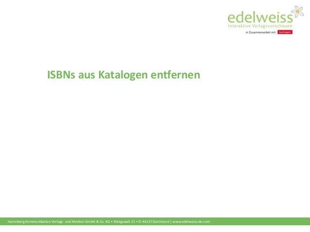 Harenberg Kommunikation Verlags- und Medien GmbH & Co. KG • Königswall 21 • D-44137 Dortmund | www.edelweiss-de.com ISBNs ...