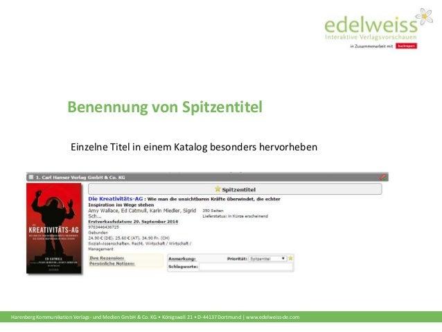 Harenberg Kommunikation Verlags- und Medien GmbH & Co. KG • Königswall 21 • D-44137 Dortmund | www.edelweiss-de.com Benenn...