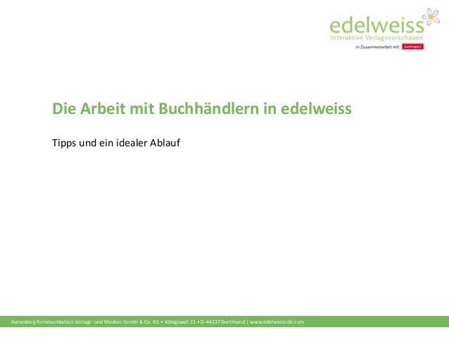 Harenberg Kommunikation Verlags- und Medien GmbH & Co. KG • Königswall 21 • D-44137 Dortmund | www.edelweiss-de.com Die Ar...