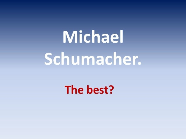 MichaelSchumacher.  The best?