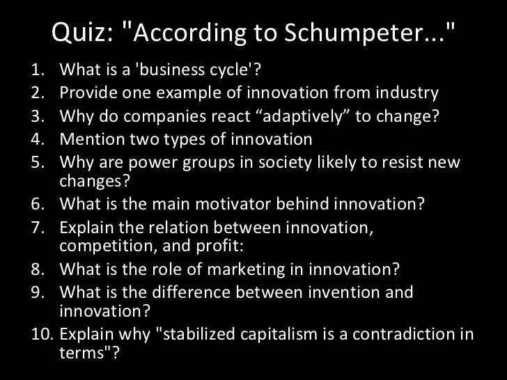 schumpeter's idea of creative destruction In prophet of innovation: joseph schumpeter and creative destruction   schumpeter's ideas lay waste to economists' smooth graphs of long-run growth  trends.