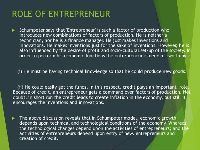 role of entrepreneurs What is the role of a parent in their child's growth the answer is a bit obvious, isn't it similarly, the role of entrepreneurs in the development of an enterprise is like the role of a parent in the growth of their children.