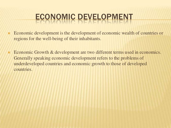economics notes economic development What does economic development mean  note the emphasis placed on  cultural and human values, self-esteem and freedom from ignorance it is  important to.