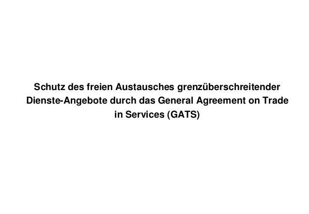 Schutz des freien Austausches grenzüberschreitender Dienste-Angebote durch das General Agreement on Trade in Services (GAT...
