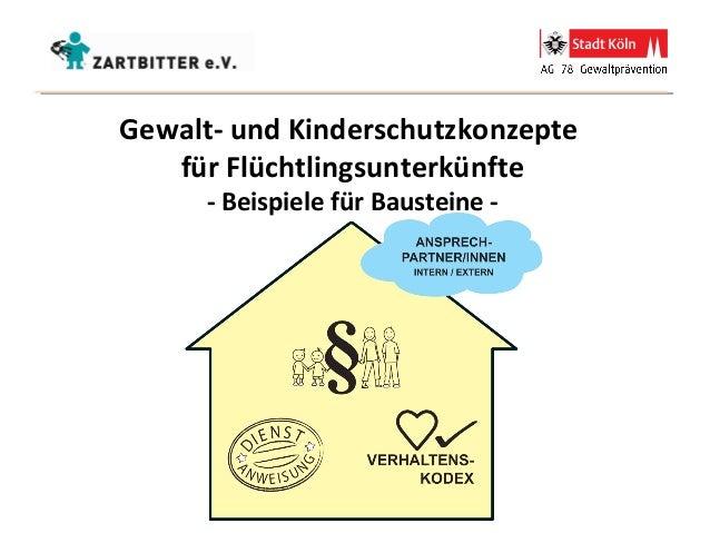 Gewalt- und Kinderschutzkonzepte für Flüchtlingsunterkünfte - Beispiele für Bausteine -