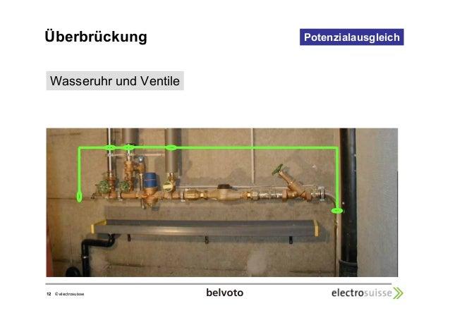 Überbrückung  12 © electrosuisse  Potenzialausgleich  Wasseruhr und Ventile