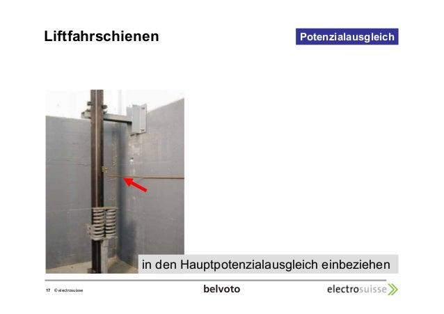 Liftfahrschienen Potenzialausgleich  17 © electrosuisse  in den Hauptpotenzialausgleich einbeziehen