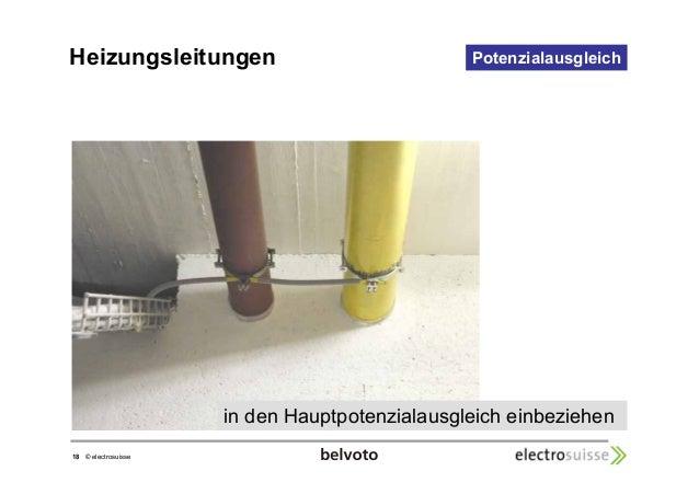 Heizungsleitungen Potenzialausgleich  18 © electrosuisse  in den Hauptpotenzialausgleich einbeziehen