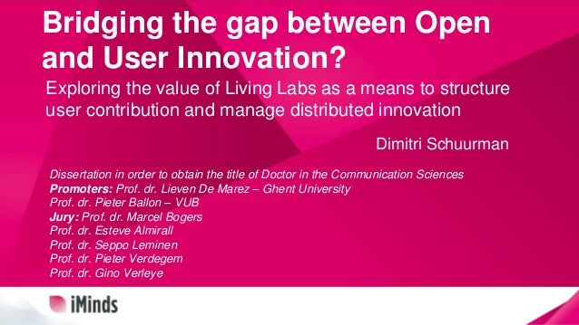 Bridging the gap between Open and User Innovation? Exploring the value of Living Labs as a means to structure user contrib...