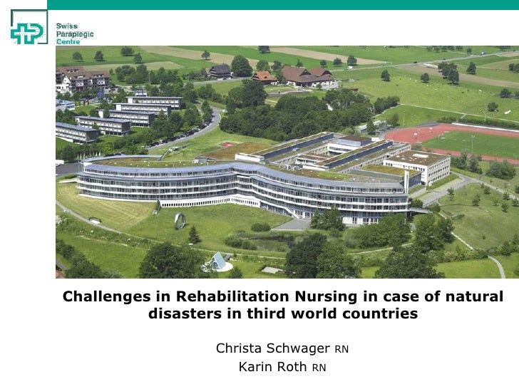 Challenges in Rehabilitation Nursing in case of natural          disasters in third world countries                   Chri...