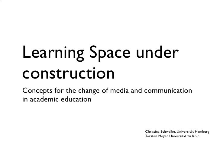 Learning Space underconstructionConcepts for the change of media and communicationin academic education                   ...