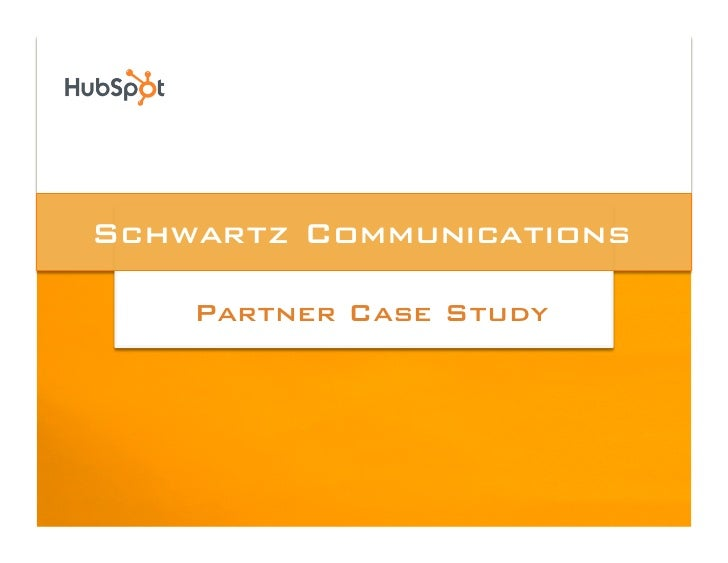 Schwartz Communications!      Partner Case Study!