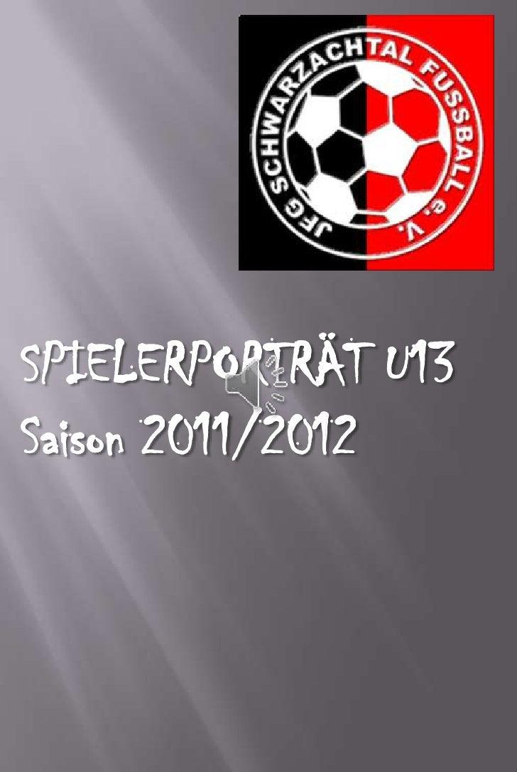 SPIELERPORTRÄT U13<br />Saison 2011/2012<br />
