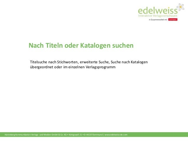 Harenberg Kommunikation Verlags- und Medien GmbH & Co. KG • Königswall 21 • D-44137 Dortmund | www.edelweiss-de.com Nach T...