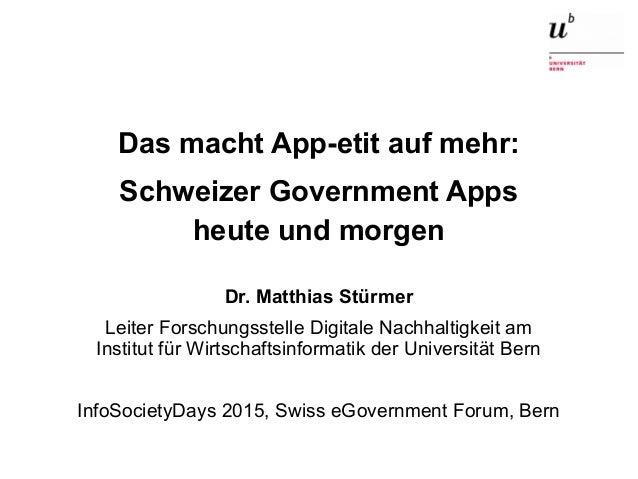 Das macht App-etit auf mehr: Schweizer Government Apps heute und morgen4. März 2015 1 Das macht App-etit auf mehr: Schweiz...