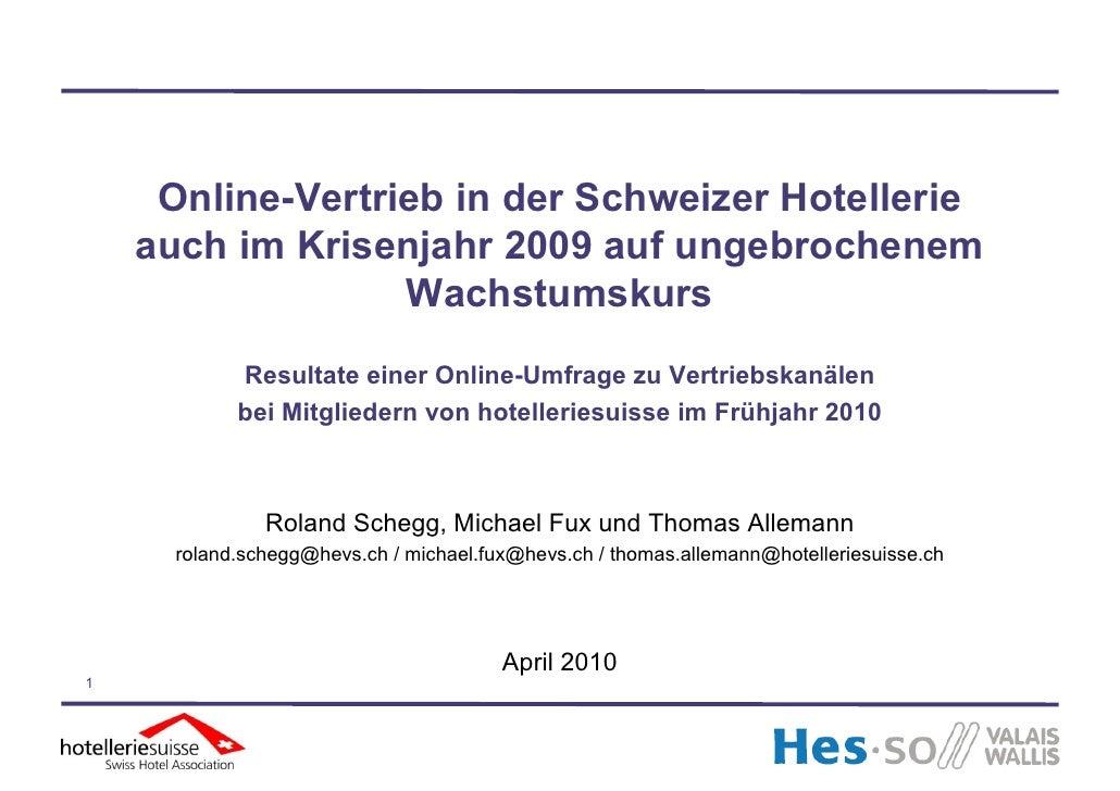 Online-Vertrieb in der Schweizer Hotellerie     auch im Krisenjahr 2009 auf ungebrochenem                   Wachstumskurs ...